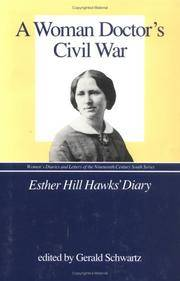 A WOMAN DOCTOR'S CIVIL WAR  (ESTHER HILL HAWKS' DIARY
