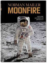 Norman Mailer - Moonfire La Prodigieuse Aventure D'Apollo 11