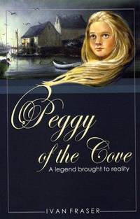 image of Peggy of the Cove:  A Legend Brought to Reality