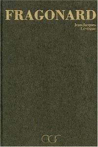 La Vie Et L'Oeuvre De Jean-Honore Fragonard [Catalogue Raisonne, Catalog  Raisonné,...
