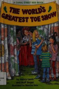 The World's Greatest Toe Show (Canal Street Kids Book)