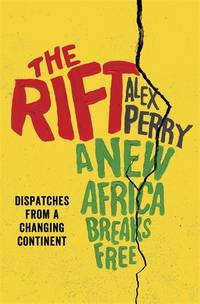 The Rift : A New Africa Breaks Free