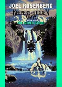 The Silver Stone (Keepers of the Hidden Ways, Book 2)