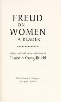 Freud on Women : A Reader
