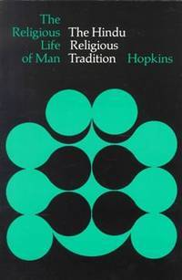 The Hindu Religious Tradition (The Religious Life of Man)