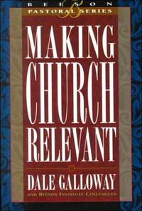 Making Church Relevant: Book 2 (Beeson Pastoral Series)