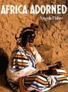 Africa Adorned by  Angela Fisher - Hardcover - from Bonita (SKU: 0002166224)
