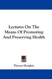 Lectures On the Means Of Promoting and Preserving Health