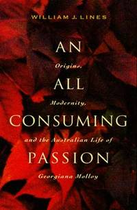 An All Consuming Passion: Origins, Modernity, and the Australian Life of Georgiana Molly