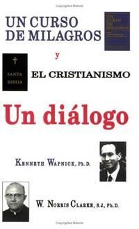 COURSE IN MIRACLES AND CHRISTIANITY (Spanish Version: UN CURSO EN MILAGROS Y EL CRISTIANISMO)