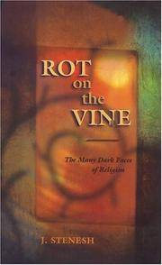 Rot on the Vine  The Many Dark Faces of Religion