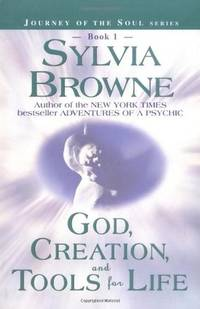 God, Creation, and Tools for Life (Book 1) (Journey of the Soul Series)