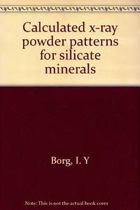 Calculated X-Ray Powder Patterns for Silicate Minerals (Geological Society  of America : Memoir 122)