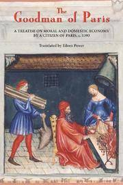 The Goodman of Paris (Le Ménagier de Paris): A Treatise on Moral and Domestic Economy by A Citizen of Paris, C.1393