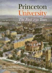 Princeton University: The First 250 Years. [hardcover]