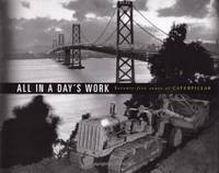 All in a Day's Work : Seventy-five Years of CATERPILLAR