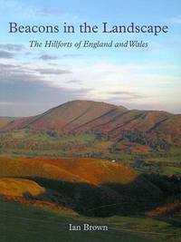 image of Beacons in the Landscape: The Hillforts of England and Wales