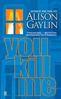 You Kill Me (Signet Novel)