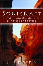 Soulcraft Crossing into the Mysteries of Nature and Psyche