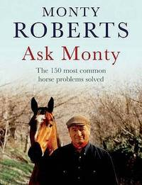 image of Ask Monty: The 150 Most Common Horse Problems Solved