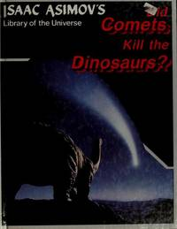 image of Did Comets Kill the Dinosaurs? (Isaac Asimov's Library of the Universe)