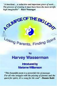 A Glimpse of the Big Light Losing Parents, Finding Spirit