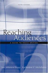 Reaching Audiences: A Guide to Media Writing (3rd Edition)