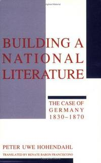 Building a National Literature: The Case of Germany, 1830-1870