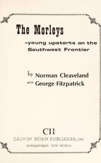 THE MORLEYS.; Young Upstarts on the Southwest Frontier