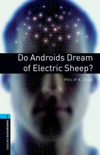 image of Do Androids Dream of Electric Sheep? (Oxford Bookworms Library)