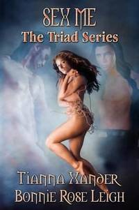 SEX ME - The Triad Series Books 1 - 6