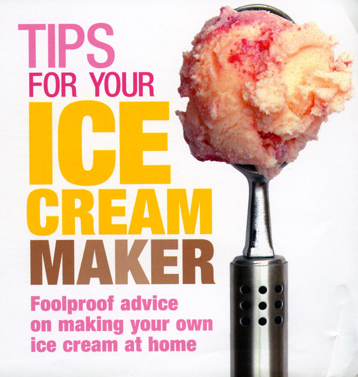 Tips For Your Ice Cream Maker Foolproof Advice On Making