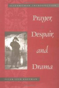 Prayer, Despair, and Drama: Elizabethan Introspection (Studies in Anglican History)