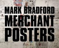 Mark Bradford: Merchant Posters by  Heidi Zuckerman  Philippe; Jacobson - First Edition - from PACIFIC COAST BOOK SELLERS (SKU: A1MERC.4.6.13)