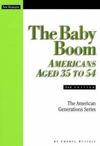 The Baby Boom: Americans Aged 35 to 54 (American Generations Series)
