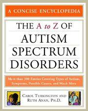 The A to Z of Autism Spectrum Disorders (Facts on File Library of Health & Living)