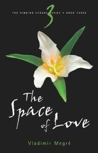 The Space of Love (The Ringing Cedars, Book 3)