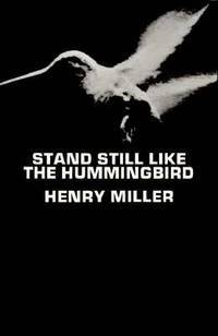 Stand Still Like the Hummingbird (New Directions Paperbook) by  Henry Miller - Paperback - from Mega Buzz Inc and Biblio.co.uk