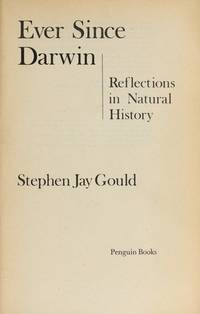 Ever Since Darwin - Reflections in Natural History