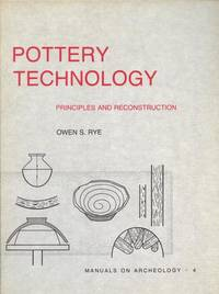 Pottery Technology: Principles and Reconstruction - Manuals on Archaeology Series #4