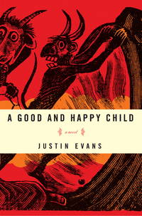 A Good and Happy Child: A Novel, SIGNED, dated, NYC