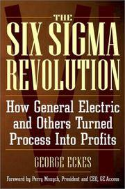 General Electric's Six Sigma Revolution: How General Electric and Others Turned Process Into...