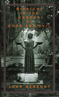 Midnight in the Garden of Good and Evil (First Printing in First State  Dust Jacket)