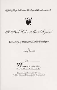 I feel like me again!: The story of women's health boutique by  Nancy Arnold - Paperback - from ParlorBooks (SKU: mon0000098525)