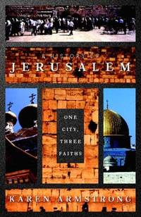 A History of Jerusalem - One City, One Faith