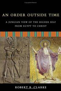 image of An Order Outside Time: A Jungian View of the Higher Self from Egypt to Christ