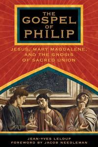 GOSPEL OF PHILIP: Jesus, Mary Magdalene & The Gnosis Of Sacred Union