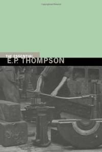 The Essential E P Thompson