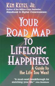 Your Road Map to Lifelong Happiness : A Guide to the Life You Want