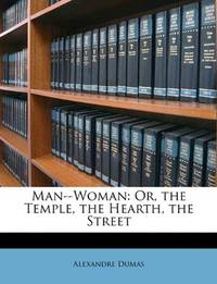 image of Man--Woman: Or, the Temple, the Hearth, the Street